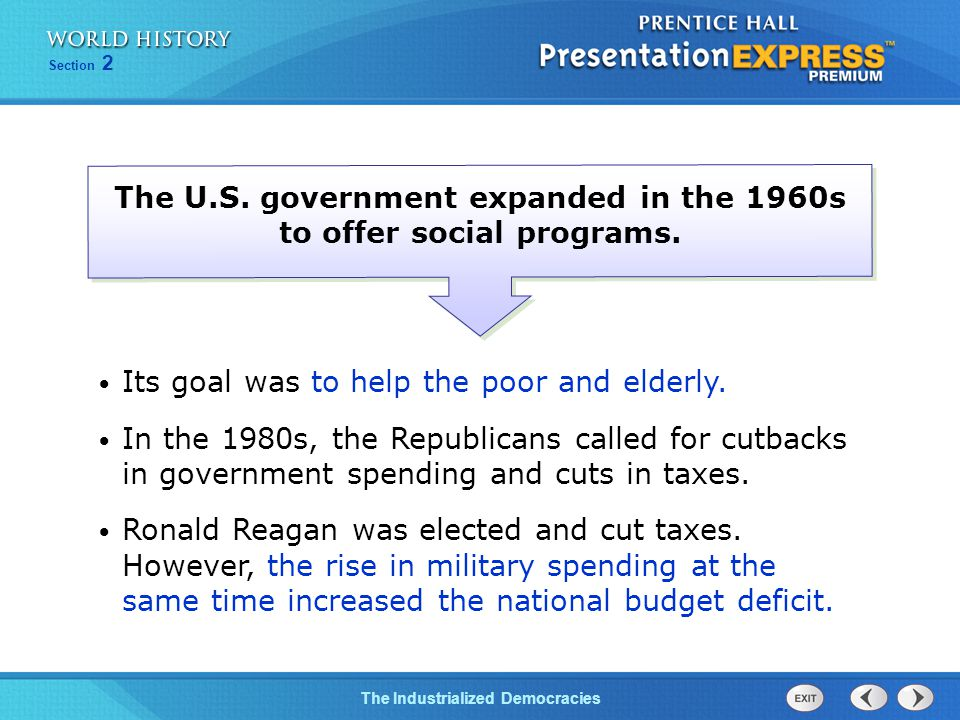 The Cold War BeginsThe Industrialized Democracies Section 2 Its goal was to help the poor and elderly.
