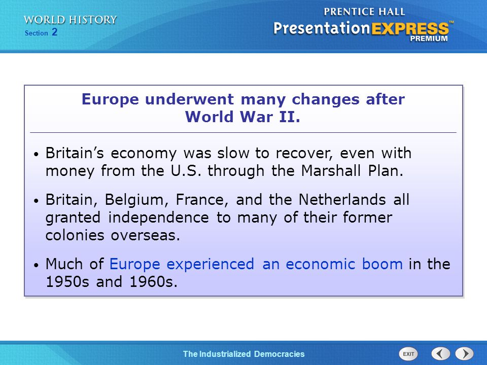 The Cold War BeginsThe Industrialized Democracies Section 2 Europe underwent many changes after World War II.