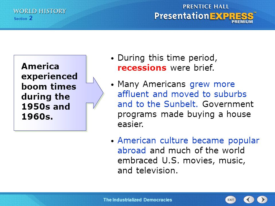 The Cold War BeginsThe Industrialized Democracies Section 2 During this time period, recessions were brief.
