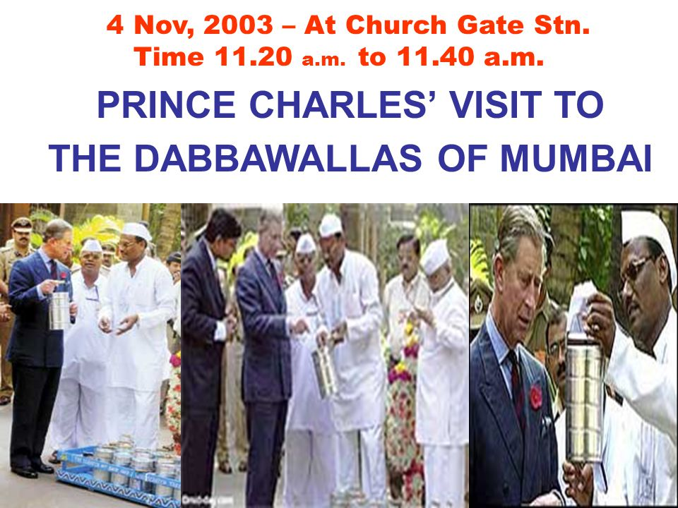 PRINCE CHARLES' VISIT TO THE DABBAWALLAS OF MUMBAI 4 Nov, 2003 – At Church Gate Stn.