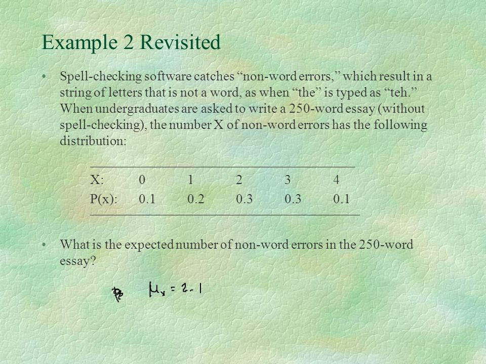 "Example 2 Revisited Spell-checking software catches ""non-word errors,"" which result in a string of letters that is not a word, as when ""the"" is typed"