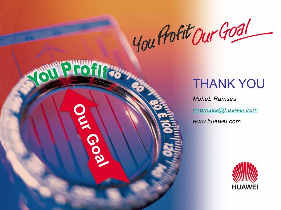 THANK YOU Moheb Ramses mramses@huawei.com www.huawei.com