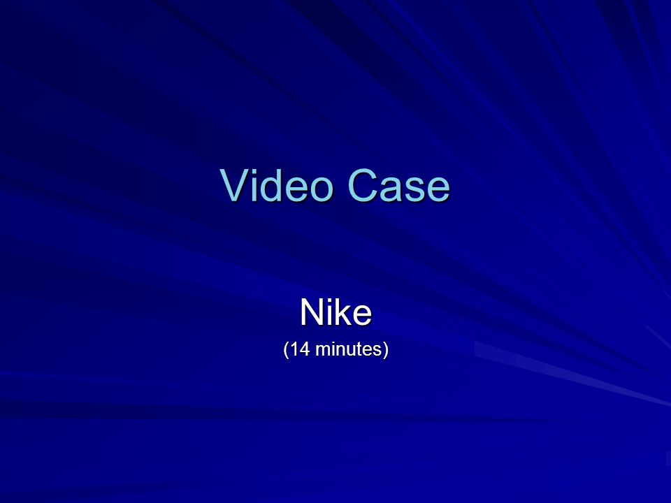 Video Case Nike (14 minutes)