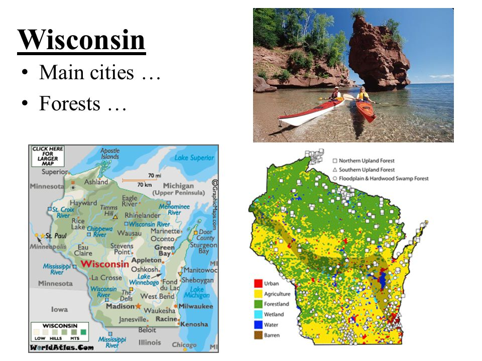 Wisconsin Main cities … Forests …
