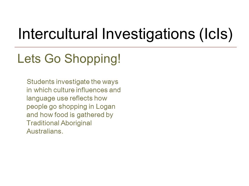 Intercultural Investigations (IcIs) Lets Go Shopping.