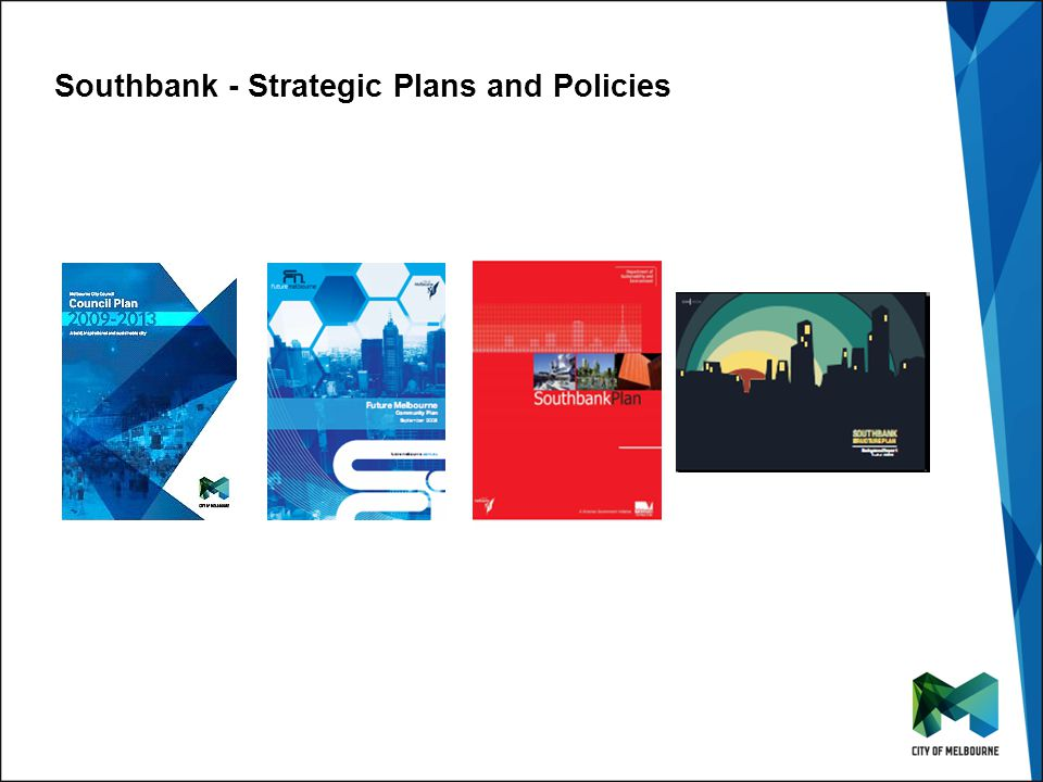 Click to edit Master title style Click to edit Master subtitle style Southbank - Strategic Plans and Policies
