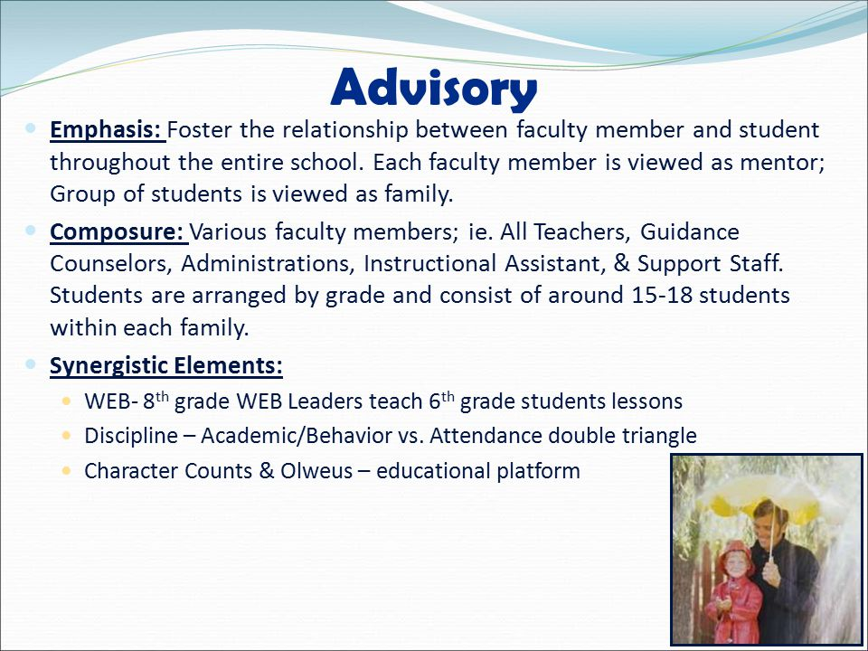 Advisory Emphasis: Foster the relationship between faculty member and student throughout the entire school.