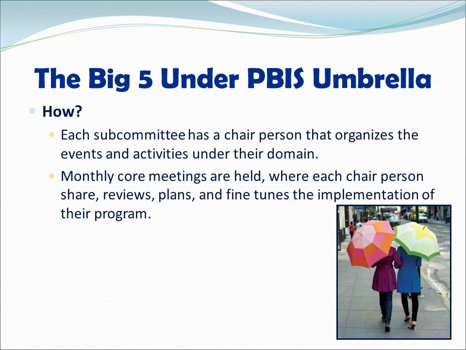 The Big 5 Under PBIS Umbrella How.