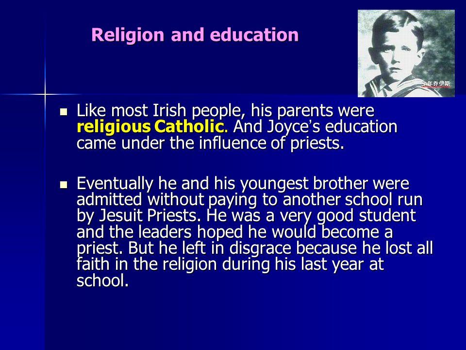 Like most Irish people, his parents were religious Catholic.