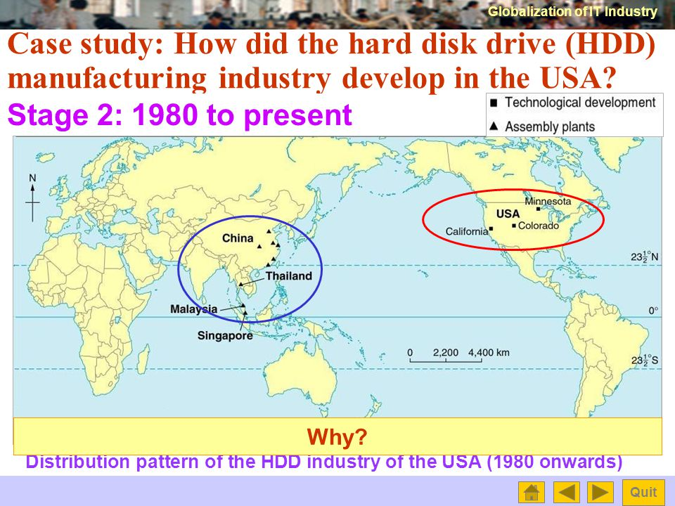 Globalization of IT Industry Quit Case study: How did the hard disk drive (HDD) manufacturing industry develop in the USA.