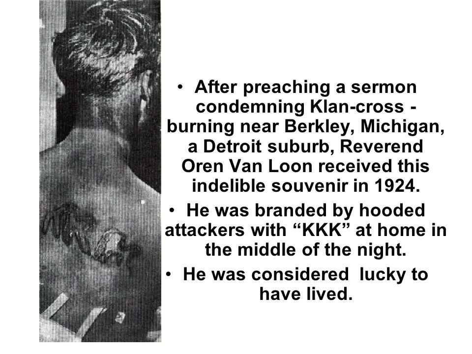 After preaching a sermon condemning Klan-cross - burning near Berkley, Michigan, a Detroit suburb, Reverend Oren Van Loon received this indelible souv