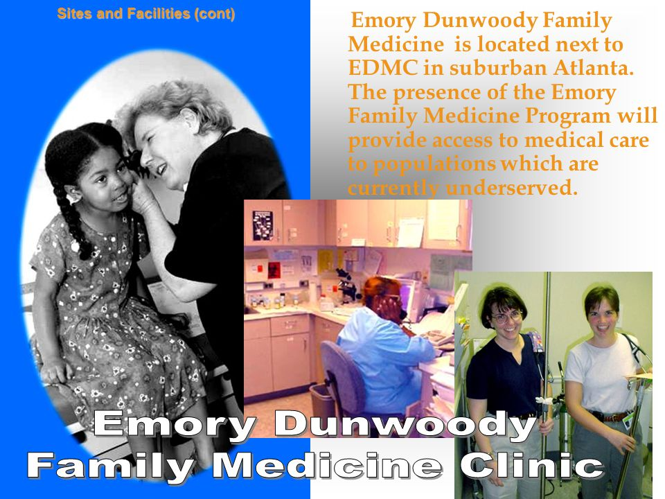 Emory Dunwoody Family Medicine is located next to EDMC in suburban Atlanta.