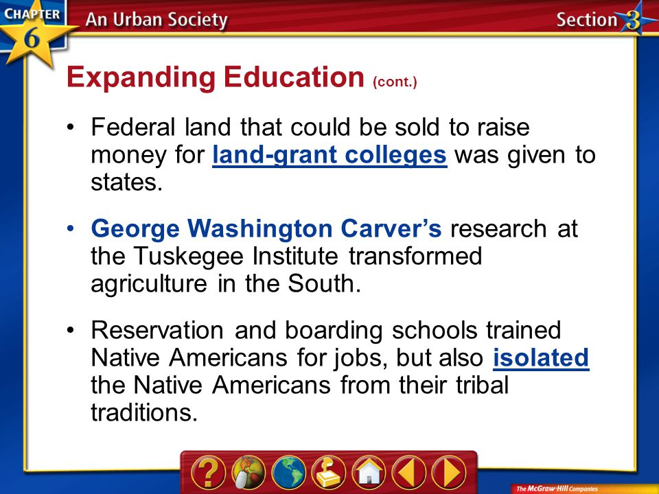 Section 3 Federal land that could be sold to raise money for land-grant colleges was given to states.land-grant colleges George Washington Carver's re