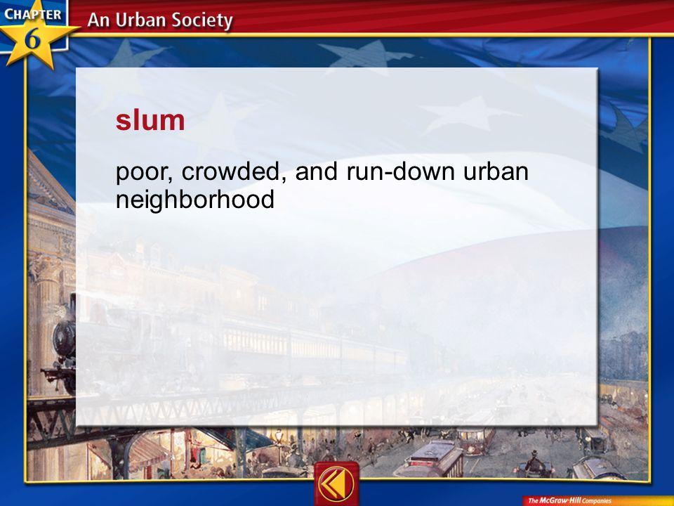 Vocab9 slum poor, crowded, and run-down urban neighborhood