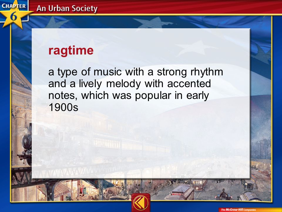 Vocab23 ragtime a type of music with a strong rhythm and a lively melody with accented notes, which was popular in early 1900s