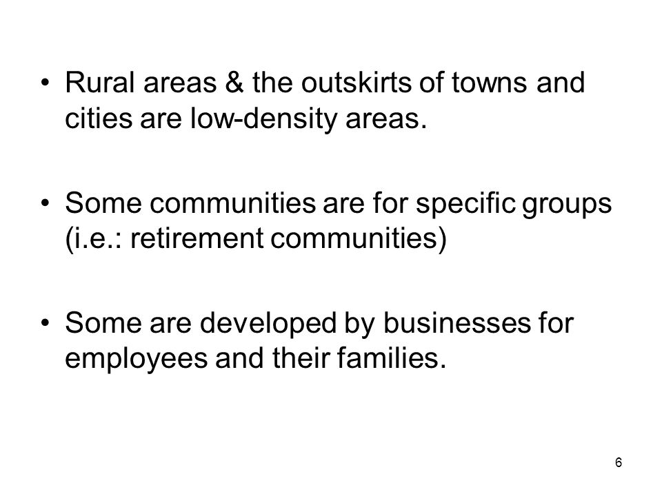 7 Neighborhood Regions = communities Communities = neighborhood A neighborhood consists of a group of houses and people.
