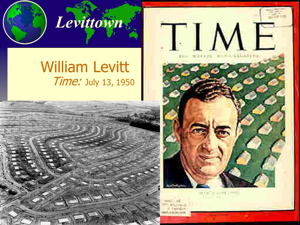 City and Regional Planning Program, Georgia Tech Levittown William Levitt Time: July 13, 1950