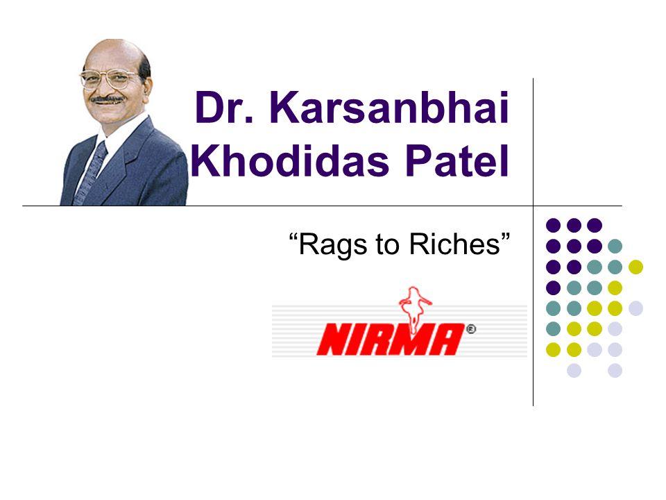 Dr. Karsanbhai Khodidas Patel Rags to Riches