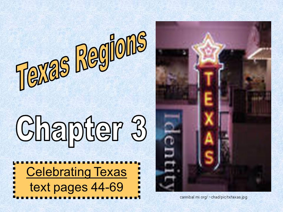 Celebrating Texas text pages 44-69 cannibal.mi.org/ ~chad/pic/tx/texas.jpg