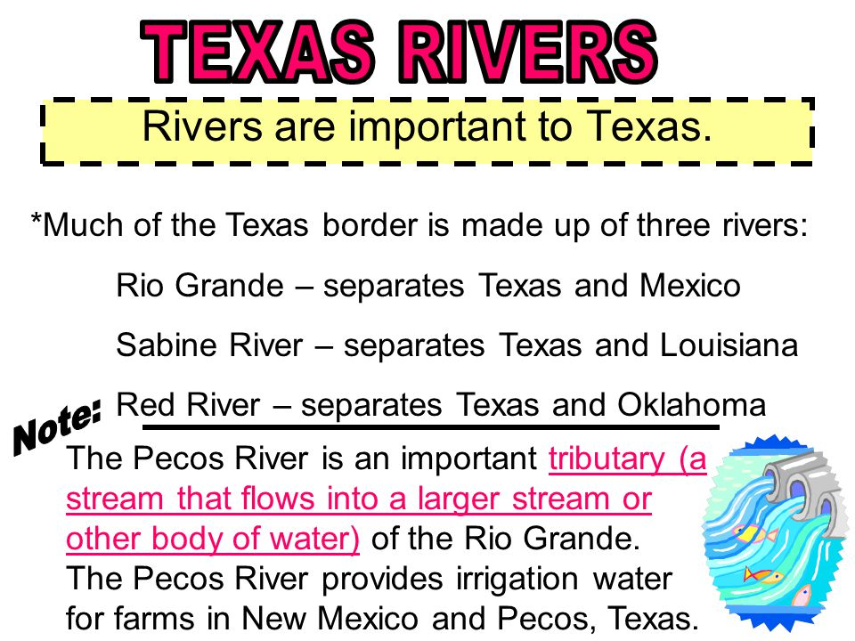 Rivers are important to Texas.