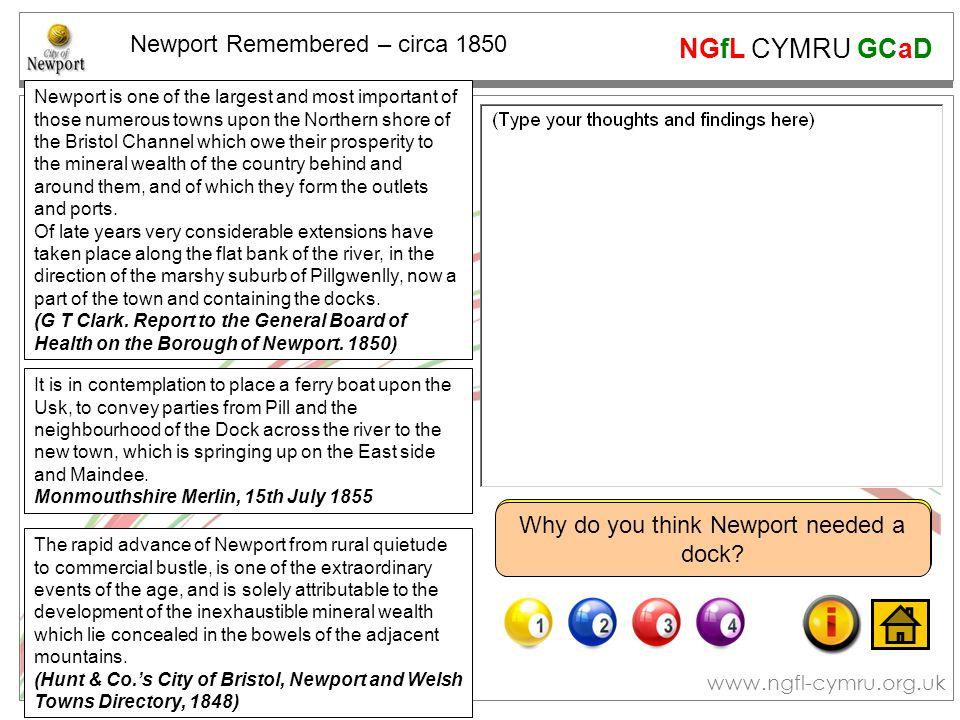 NGfL CYMRU GCaD www.ngfl-cymru.org.uk What you need to do… 1)This slide has three pieces written about Newport around 1850.