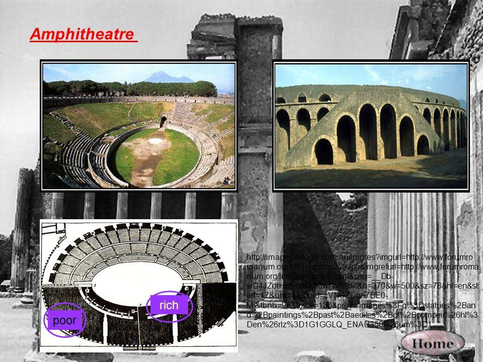 Amphitheatre http://images.google.com.au/imgres?imgurl=http://www.forumro manum.org/life/johnston229.jpg&imgrefurl=http://www.forumroma num.org/life/j