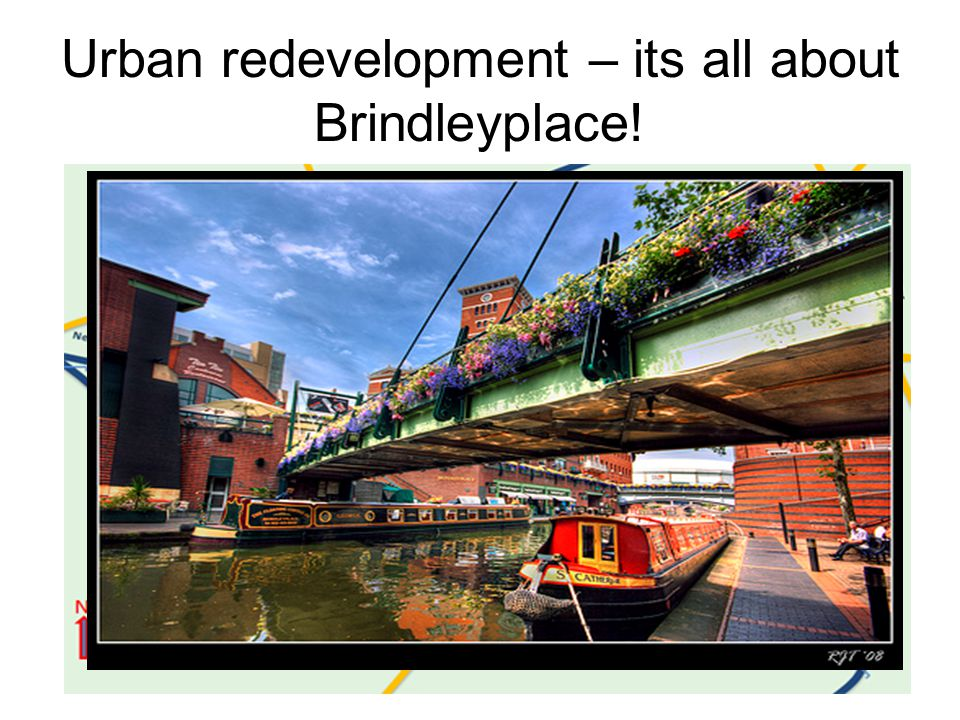 Urban redevelopment – its all about Brindleyplace!