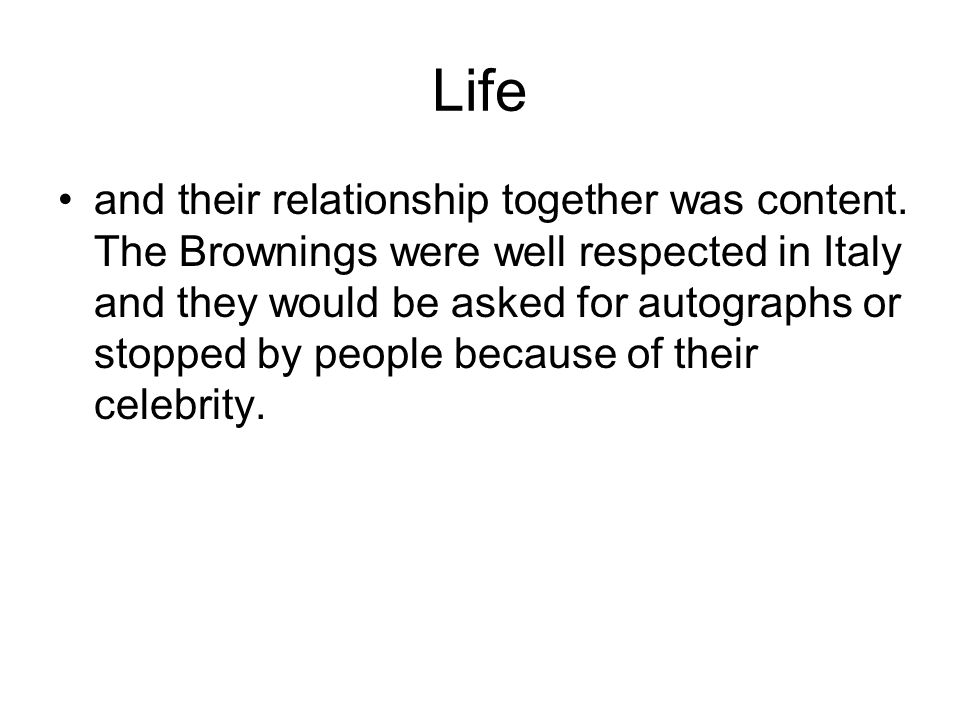 Life and their relationship together was content.