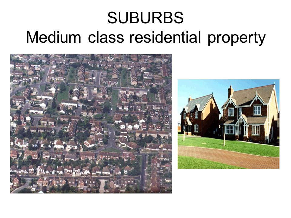 SUBURBS Medium class residential property