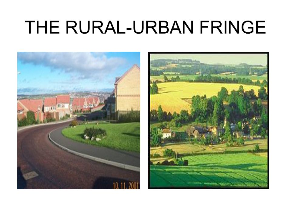 THE RURAL-URBAN FRINGE