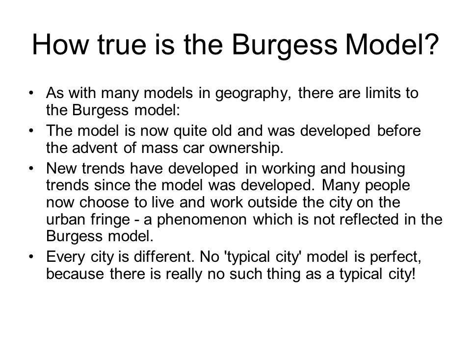How true is the Burgess Model.