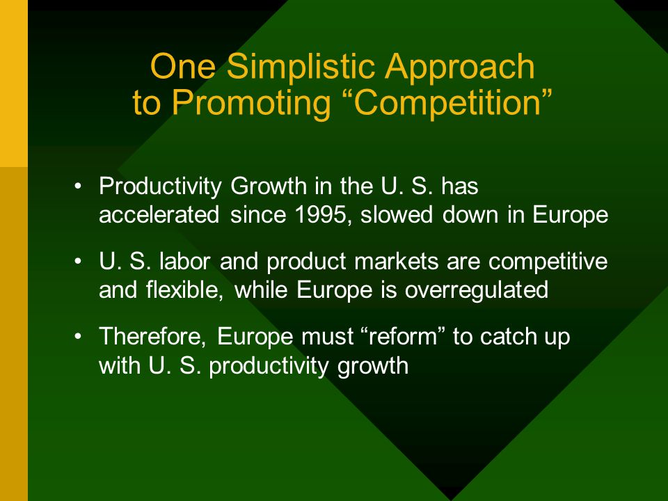 One Simplistic Approach to Promoting Competition Productivity Growth in the U.