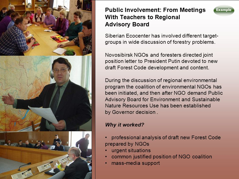 Public Involvement: From Meetings With Teachers to Regional Advisory Board Siberian Ecocenter has involved different target- groups in wide discussion of forestry problems.
