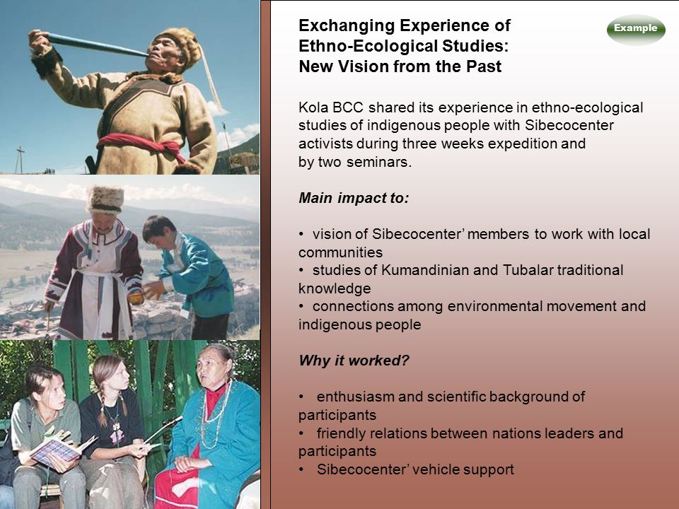 Exchanging Experience of Ethno-Ecological Studies: New Vision from the Past Kola BCC shared its experience in ethno-ecological studies of indigenous people with Sibecocenter activists during three weeks expedition and by two seminars.