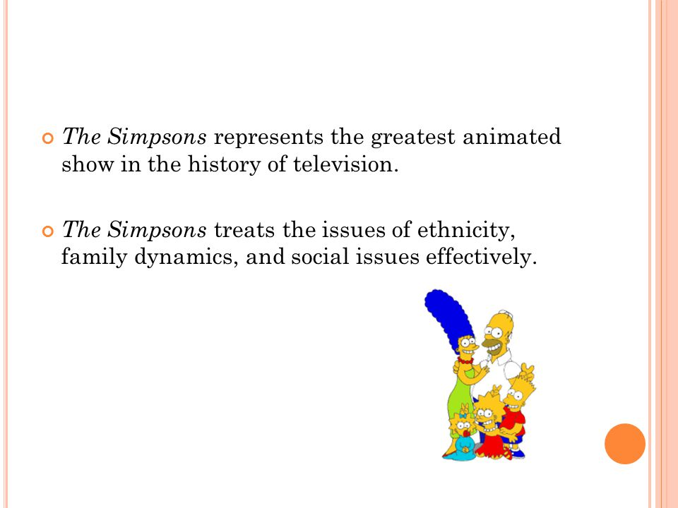 The Simpsons represents the greatest animated show in the history of television.
