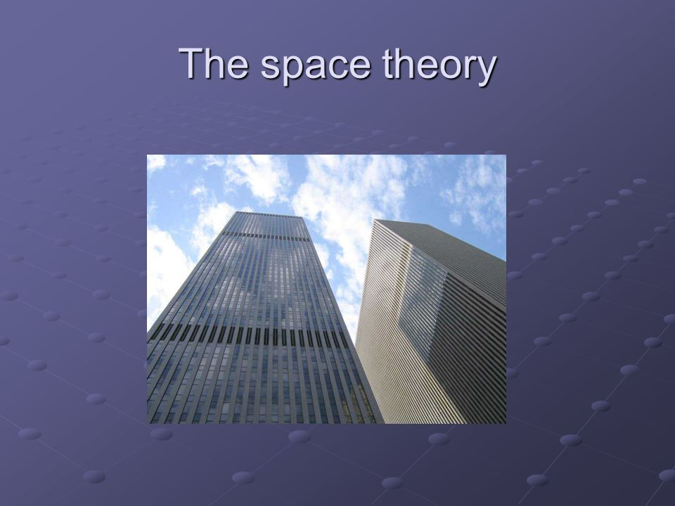 The space theory