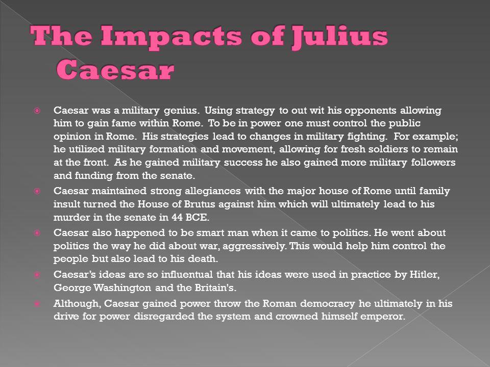  Caesar was a military genius.