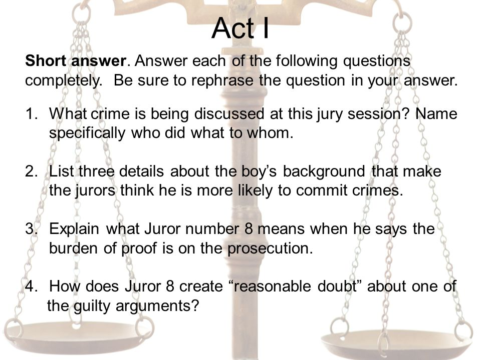 Act I Short answer. Answer each of the following questions completely.