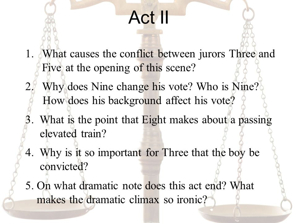 Act II 1.What causes the conflict between jurors Three and Five at the opening of this scene.
