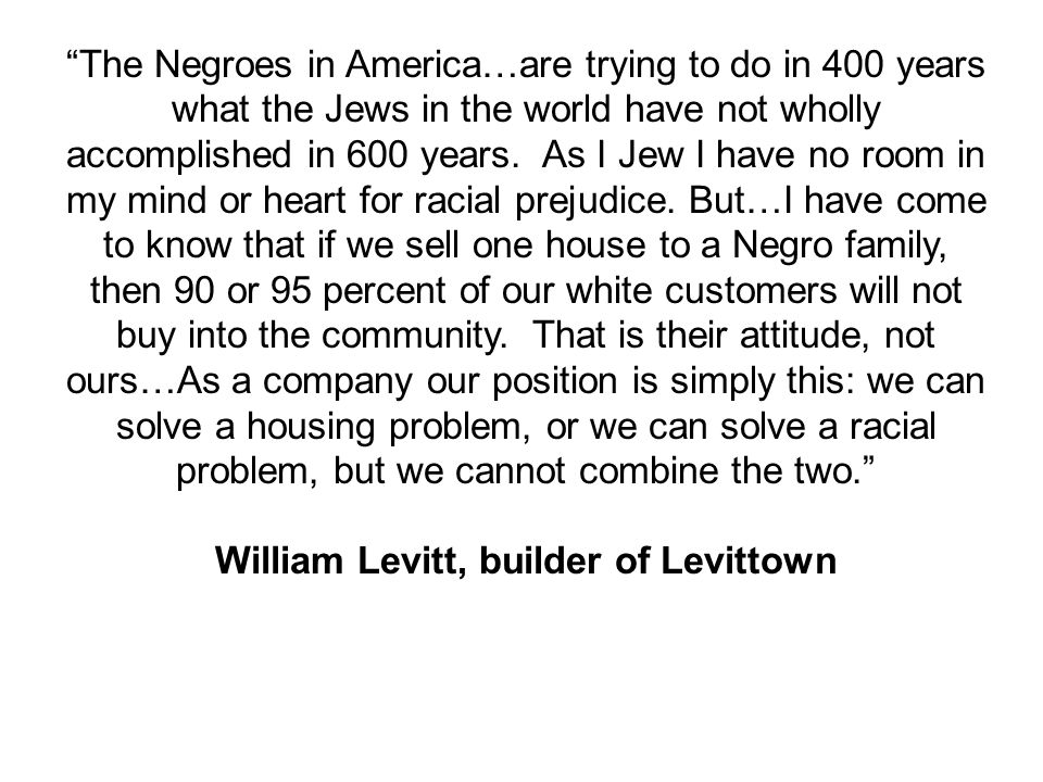The Negroes in America…are trying to do in 400 years what the Jews in the world have not wholly accomplished in 600 years.