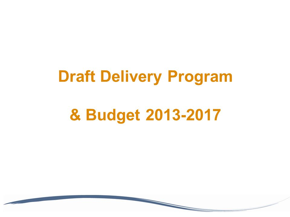 Draft Delivery Program & Budget 2013-2017