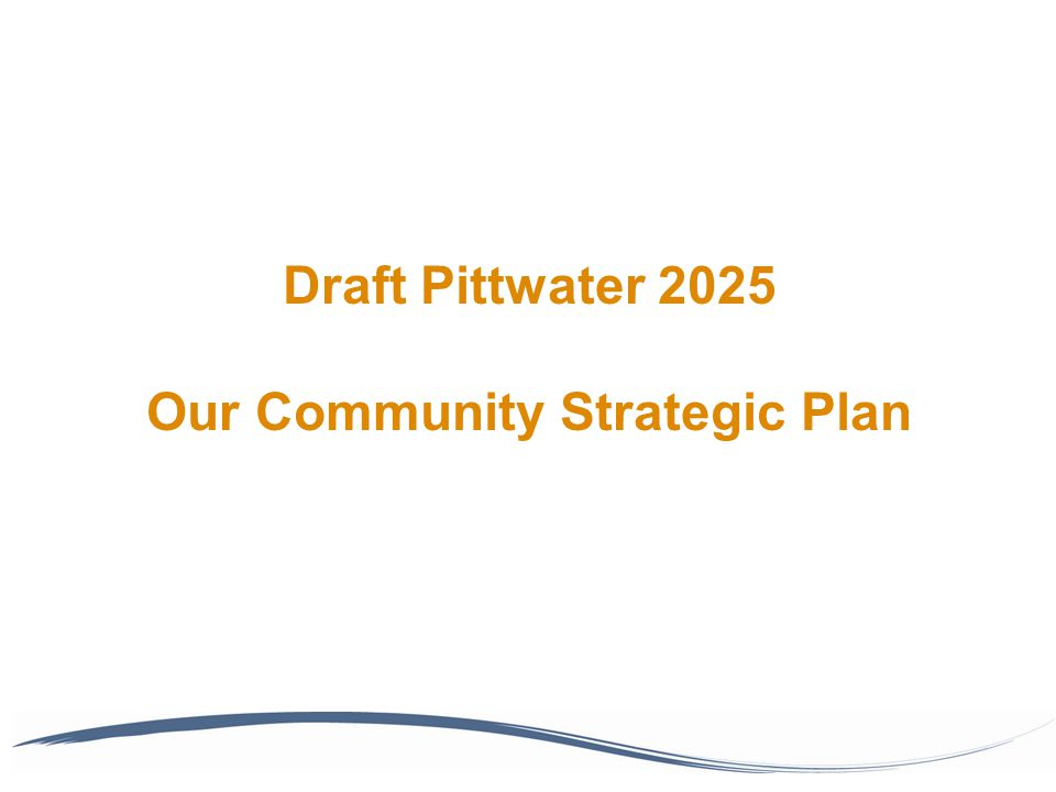 Draft Pittwater 2025 Our Community Strategic Plan