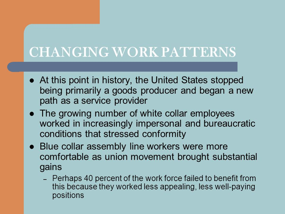 CHANGING WORK PATTERNS At this point in history, the United States stopped being primarily a goods producer and began a new path as a service provider
