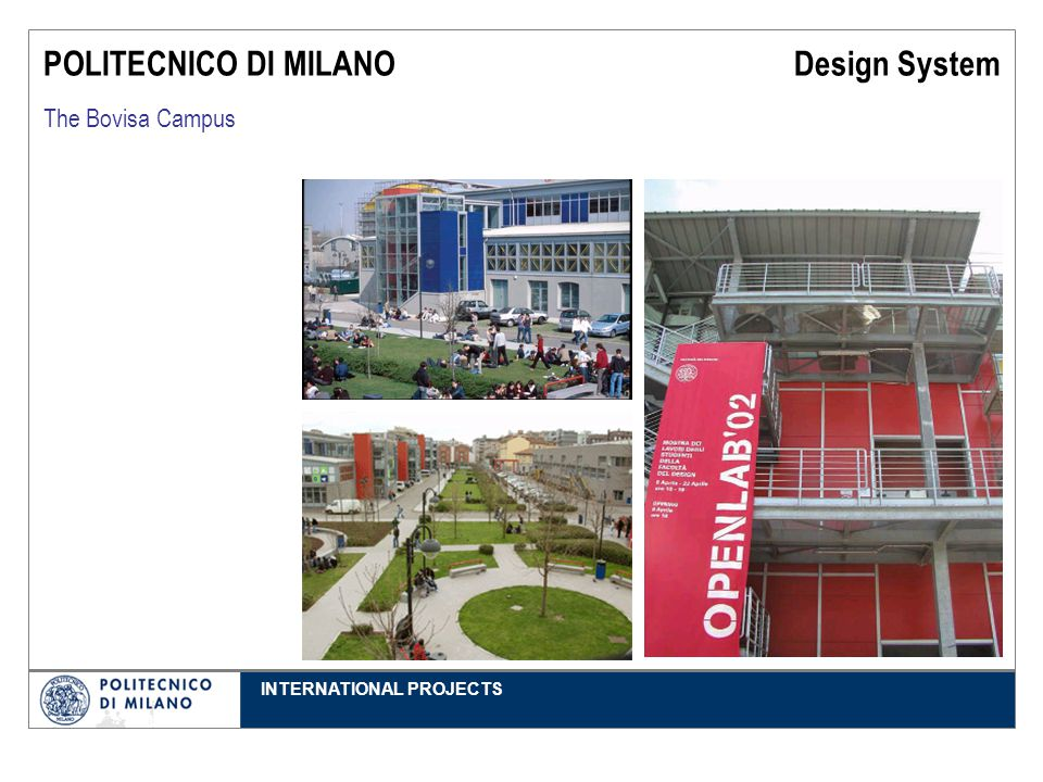 INTERNATIONAL PROJECTS POLITECNICO DI MILANO Design System The Bovisa Campus
