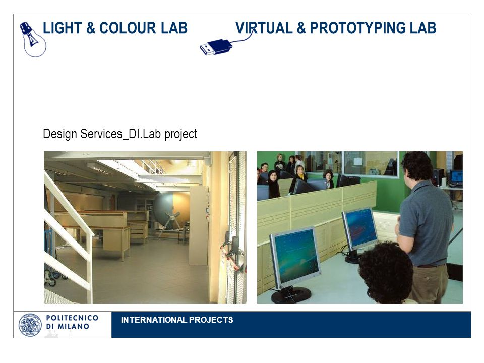 INTERNATIONAL PROJECTS LIGHT & COLOUR LABVIRTUAL & PROTOTYPING LAB Design Services_DI.Lab project