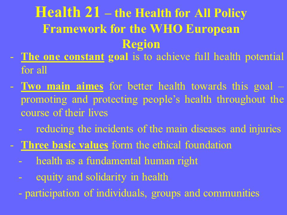 World Health Assembly Resolution May 2009 All member states: –Tackle health inequities through action on the social determinants of health –Impact of polices and programmes on health inequities; –Health equity in global development goals