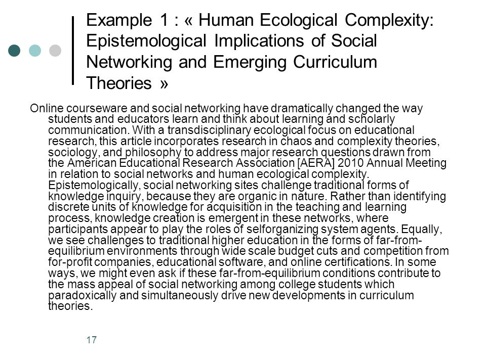17 Example 1 : « Human Ecological Complexity: Epistemological Implications of Social Networking and Emerging Curriculum Theories » Online courseware a