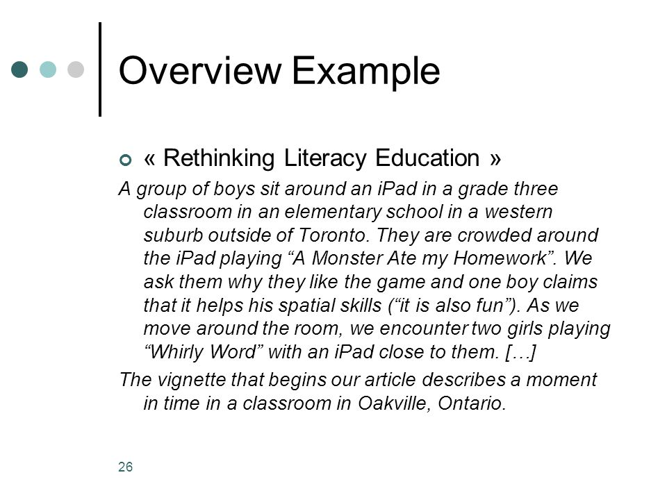 26 Overview Example « Rethinking Literacy Education » A group of boys sit around an iPad in a grade three classroom in an elementary school in a weste