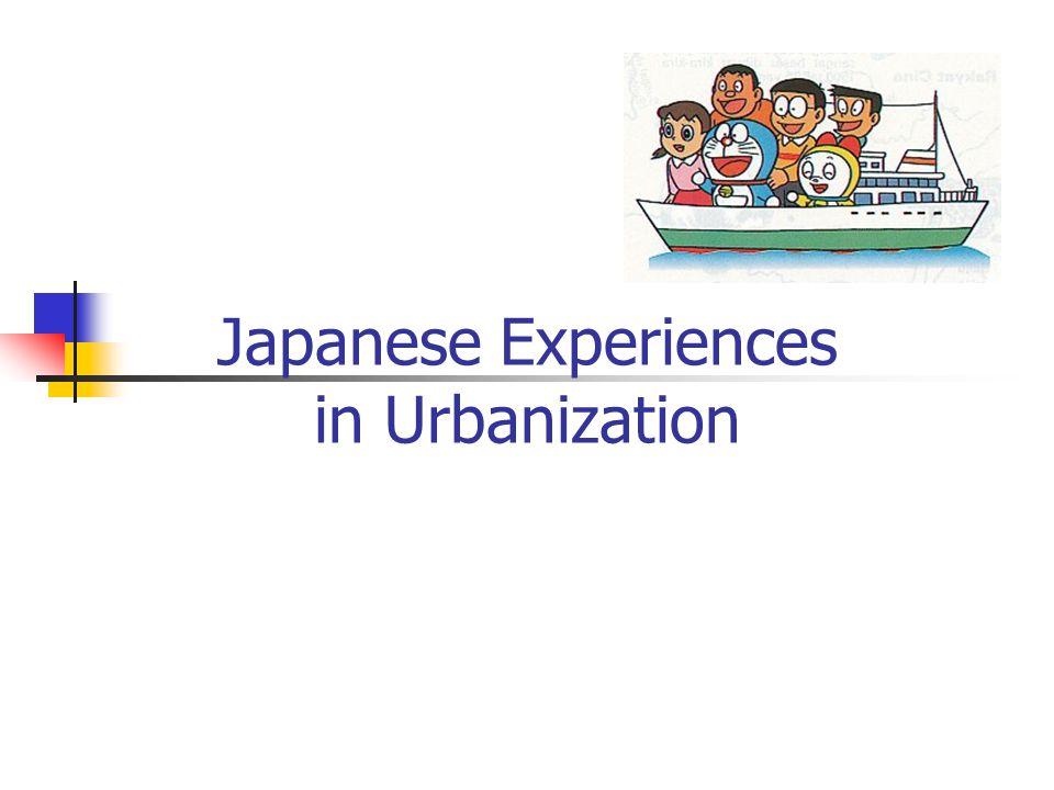 Japanese Experiences in Urbanization