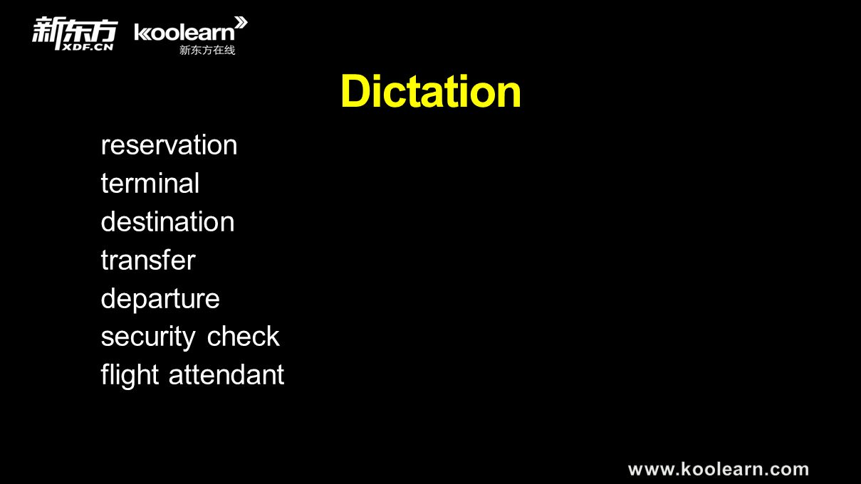 Dictation reservation terminal destination transfer departure security check flight attendant